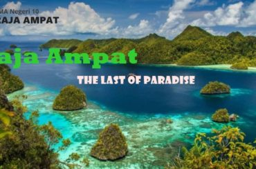Raja Ampat, The Last of Paradise